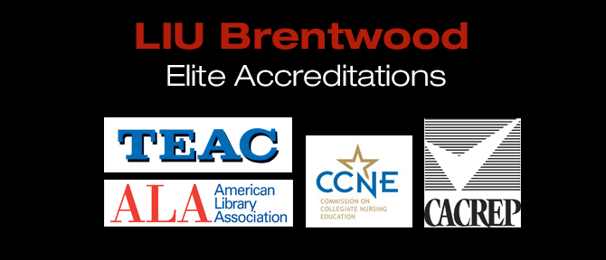 LIU Brentwood Elite Accreditations TEAC ALA American Library Association CCNE  Commission on Collegiate Nursing Education CACREP