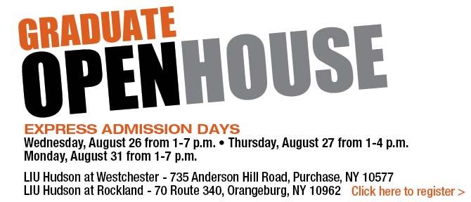 Graduate Open House Express Admission Days August 26-27 4-7:30 p.m.Westchester and Rockland Click here to register>